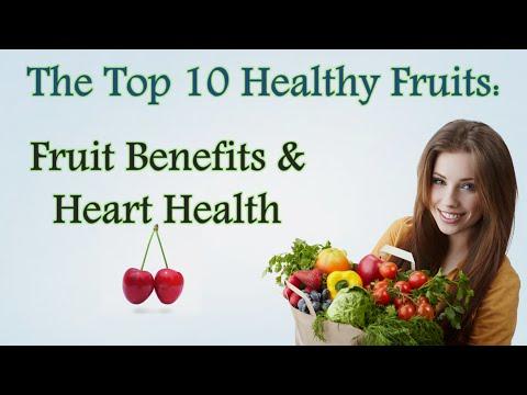 Video ✔ Top 10 Healthy Fruits: Fruit Benefits & Heart Health