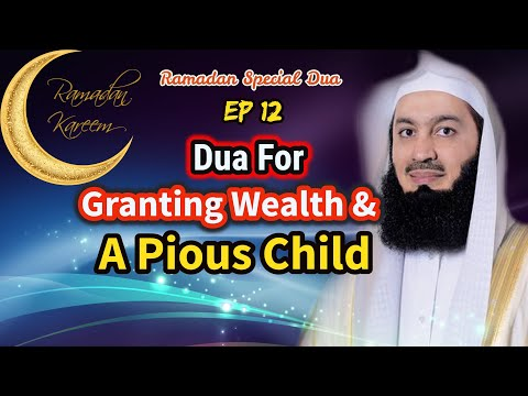 Dua For Granting Wealth  & A Pious Child | Ep #12 SFR | Ramadan 2018