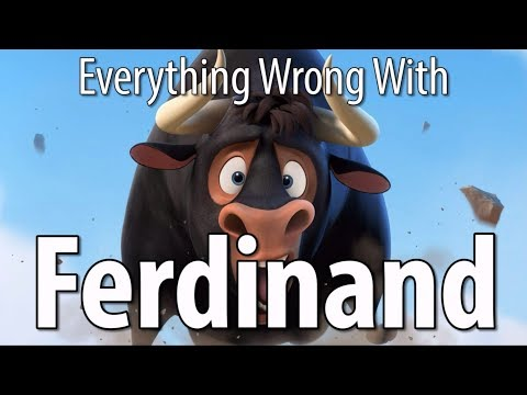 Everything Wrong With Ferdinand In 16 Minutes Or Less