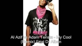 Al Azif vs Adam Tensta - My Cool (Remix) Ft Dr Alban