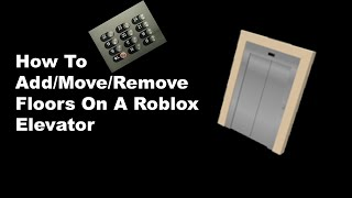 how to make the normal elevator in roblox studio - Thủ thuật
