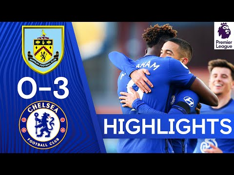 Burnley 0-3 Chelsea | Ziyech Grabs a Goal & Assist on First League Start | Premier League Highlights