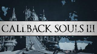Callback Souls III