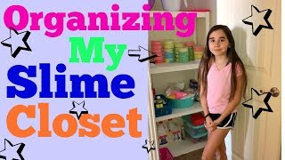 Organizing My Slime Closet