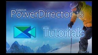CyberLink PowerDirector 15 - Tutorial for Beginners [COMPLETE]*