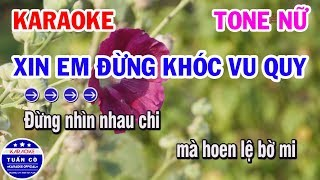 karaoke-xin-em-dung-khoc-vu-quy-nhac-song-tone-nu-de-hat-karaoke-tuan-co