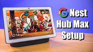 Google Nest Hub Max Full Setup Walk-Through