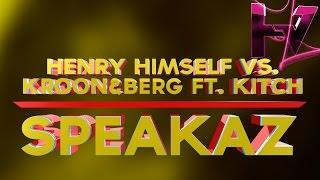 Henry Himself vs. Kroon & Berg feat.  Kitch - Speakaz