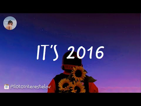 Songs that bring you back to 2016