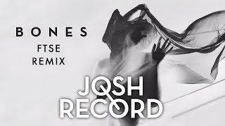 Josh Record | Bones - (FTSE Remix)