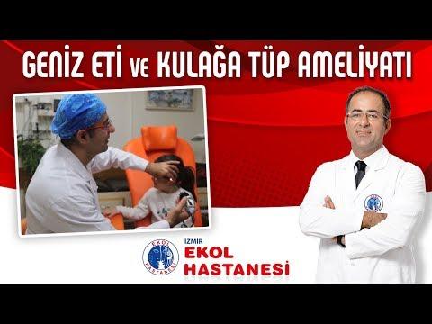 Geniz Eti ve Kulağa Tüp Ameliyatı - Opr. Dr. Murat Uygur -İzmir Ekol Hastanesi