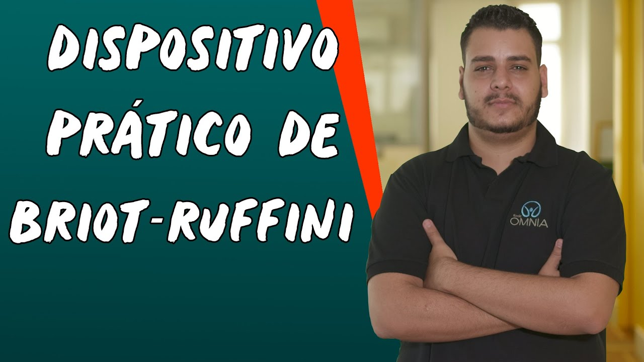Dispositivo Prático de Briot : Ruffini