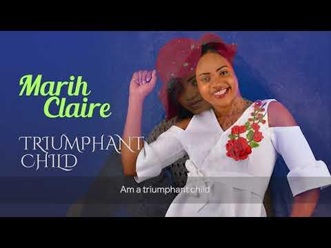 AUDIO: Marih Claire – Triumphant Child | @marihclaire