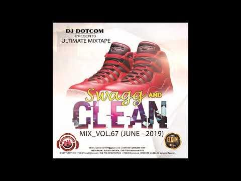 DJ DOTCOM SWAGG & CLEAN DANCEHALL MIX VOL 67 JUNE 2019