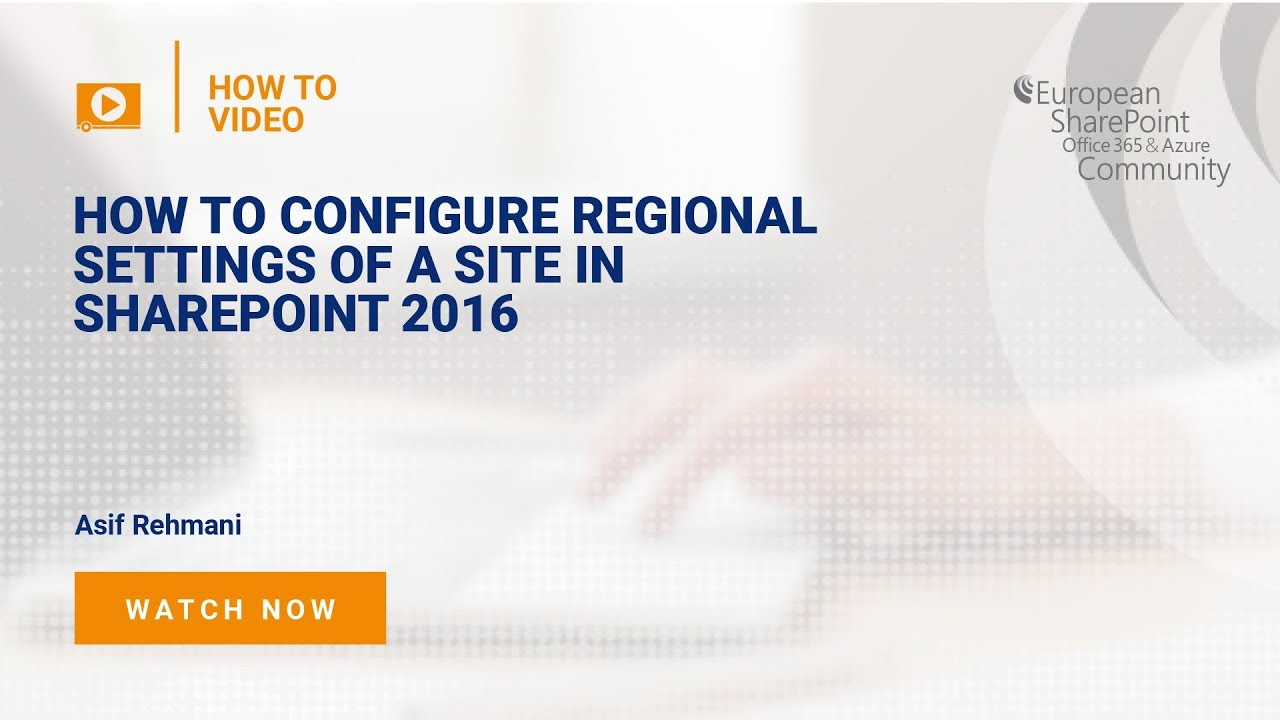 How To Configure Regional Settings of a Site in SharePoint 2016