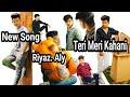 RIyaz. Aly new song | Teri Meri Kahani : Full Song  || Teri Meri Kahani: New Song