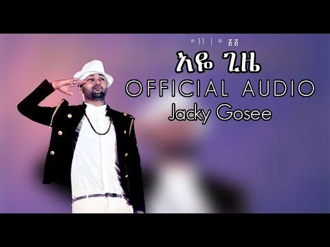 ela tv - Jacky Gosee - Aye Gize | አዬ ጊዜ - New Ethiopian Music 2019 ( Official Audio )  With Lyrics