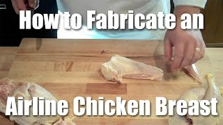 How to Fabricate (butcher) An Airline Chicken Breast