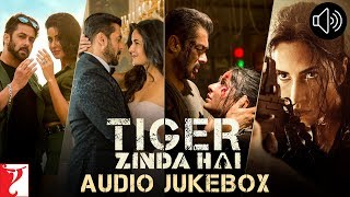 Tiger Zinda Hai - Audio Jukebox
