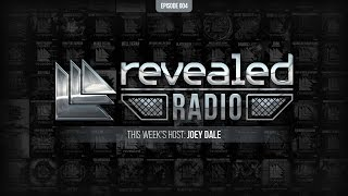 Revealed Radio 004 - Hosted By Joey Dale