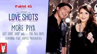 More Piya | OST: Love Shots #6 - The Big Date | Superbia feat. Arpita Mukherjee