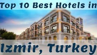 Top 10 Best Hotels In Izmir, Turkey