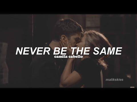 Camila Cabello - Never Be The Same (Traducida al español)