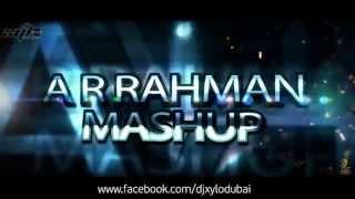 A R RAHMAN MASHUP DJ XYLO DUBAI | XYLOMANIA