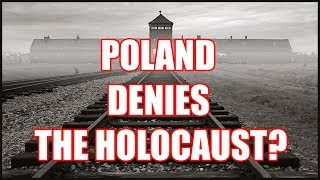 "Poland ""Denies"" The Holocaust"