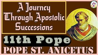 Pope St. Anicetus – 11th Pope