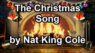The Christmas Song  -  Nat King Cole (Lyrics)