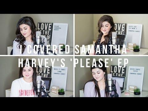 I COVERED SAMANTHA HARVEY'S 'PLEASE' EP!! | Hannah Adams