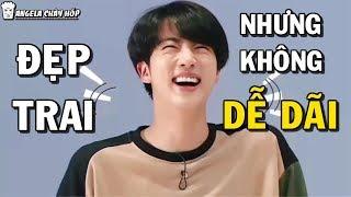 [BTS JIN] Anh đẹp trai nhưng không dễ dãi =)))