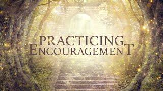 Practicing Encouragement