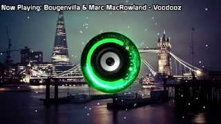 Bougenvilla & Marc MacRowland - Voodooz (Bass Boosted)