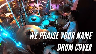We Praise Your Name // Adrian Hernandez // Drum Cover