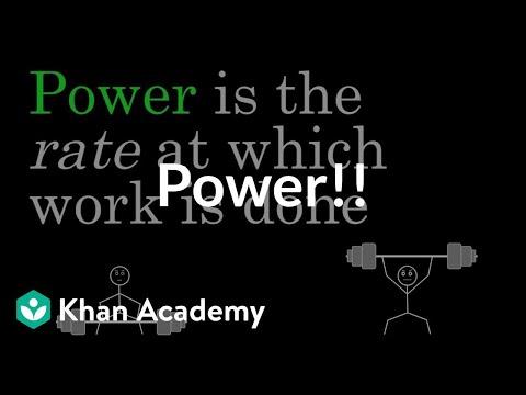 Power (video) | Work and energy | Khan Academy