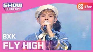 [Show Champion] 비엑스케이 - 플라이 하이 (BXK - FLY HIGH) l EP.381