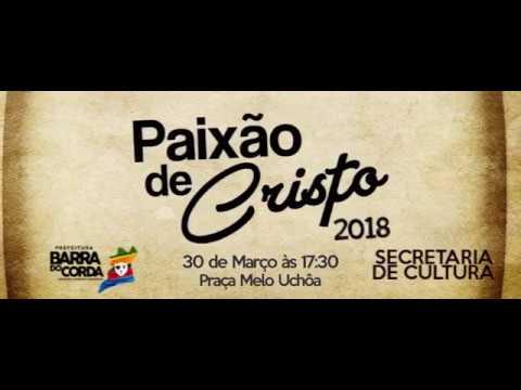 PAIXAO DE CRISTO BARRA DO CORDA 2018
