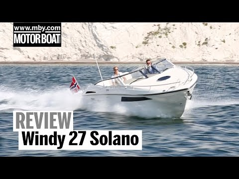 Windy 27 Solano | Review | Motor Boat & Yachting