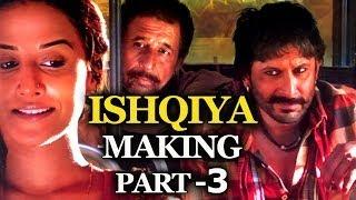 Making Of Ishqiya Part 3