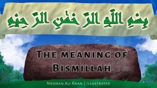 The meaning of 'Bismillah'...