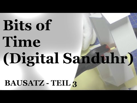 Bits of Time / Digitale Sanduhr (Bausatz) - Teil 3 [DE/HD]