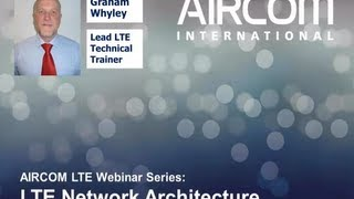 LTE Network Architecture Webinar - AIRCOM International