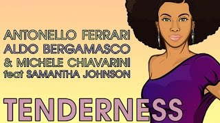 Antonello Ferrari , Aldo Bergamasco & Michele Chiavarini feat. Samantha Johnson - Tenderness