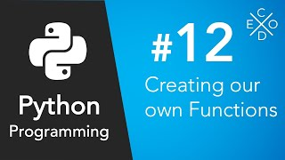 Python Programming #12 - Defining and Creating Functions