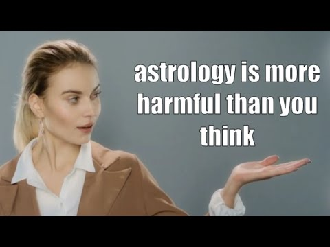 Is Astrology is More Harmful Than You Think