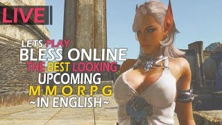 Livestreaming The Best Looking UPCOMING MMORPG, In English - Bless Online -