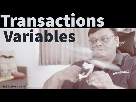Transactions and Variables – SQL in Sixty Seconds #150