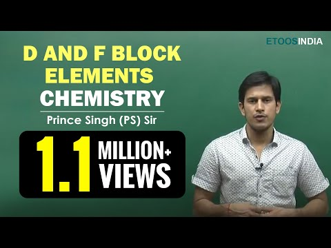 D and F Block Elements | NEET | Chemistry by Prince (PS) Sir | Etoosindia.com